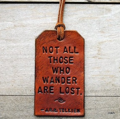 "quote tolkien ""not all those who wander are lost"""